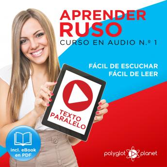 Download Aprender Russo - Texto Paralelo - Fácil de Leer - Fácil de Escuchar: Curso en Audio, No. 1 [Learn Russian - Parallel Text - Easy Reader - Easy Audio: Audio Course, No. 1]: Lectura Fácil en Ruso by Polyglot Planet
