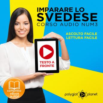 Imparare lo svedese - Lettura facile - Ascolto facile - Testo a fronte: Imparare lo svedese Easy Audio - Easy Reader (Svedese corso audio) (Volume 3) [Learn Swedish]