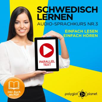 Schwedisch Lernen: Einfach Lesen, Einfach Hören: Schwedisch Paralleltext - Audio-Sprachkurs Nr. 3 - Der Schwedisch Easy Reader - Easy Audio Sprachkurs
