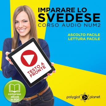 Imparare lo svedese - Lettura facile - Ascolto facile - Testo a fronte: Imparare lo svedese Easy Audio - Easy Reader (Svedese corso audio) (Volume 2) [Learn Swedish]