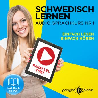Schwedisch Lernen: Einfach Lesen, Einfach Hören: Schwedisch Paralleltext - Audio-Sprachkurs Nr. 1 - Der Schwedisch Easy Reader - Easy Audio Sprachkurs
