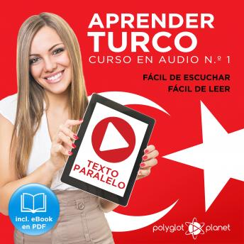 Aprender Turco - Fácil de Leer - Fácil de Escuchar - Texto Paralelo: Curso en Audio No. 1 [Learn Turkish - Easy Reader - Easy Audio - Parallel Text: Audio Course No. 1]: Lectura Fácil en Turco