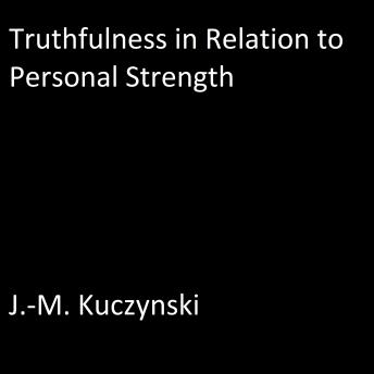 Truthfulness in Relation to Personal Strength