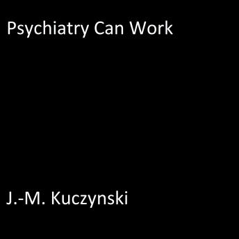 Psychiatry Can Work
