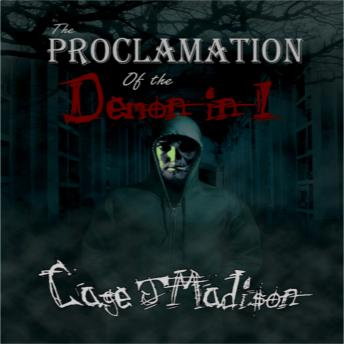 Proclamation of the Demon in I, Cage J Madison