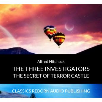 Alfred Hitchock - The Three Investigators - Secret Of Terror Castle, Classic Reborn Audio Publishing