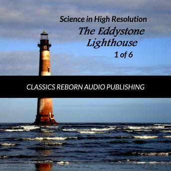 Science in High Resolution 1 of 6 The Eddystone Lighthouse (lecture)