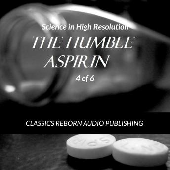 Science in High Resolution 4 of 6 The Humble Aspirin (lecture)