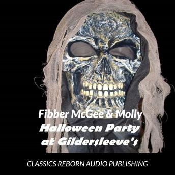 Fibber McGee & Molly Halloween Party At Gildersleeve's 10-24-1939, Classic Reborn Audio Publishing