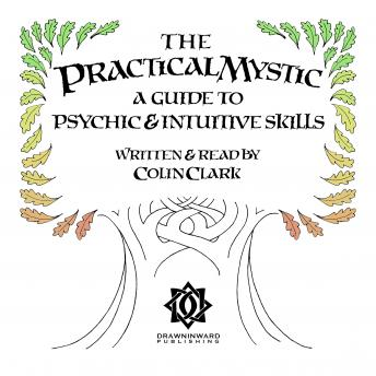 Practical Mystic - A Guide to Psychic & Intuitive Skills, Colin CT Clark