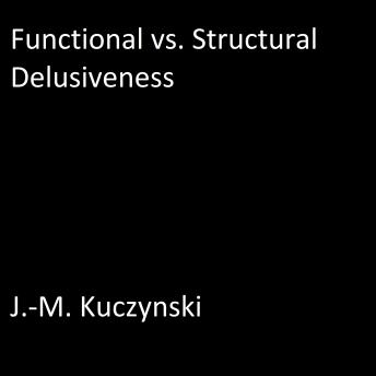 Functional vs. Structural Delusiveness, J.-M. Kuczynski