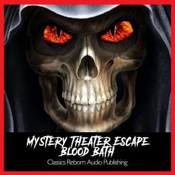 Mystery Theater - Escape - Blood Bath Narrated by Vincent Price