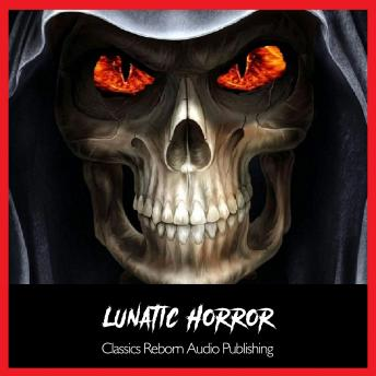 Suspense - The Lunatic Hour, Classic Reborn Audio Publishing