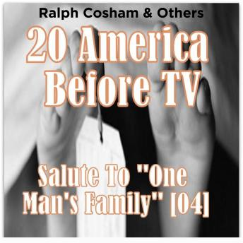20 America Before TV - Salute To ''One Man's Family''