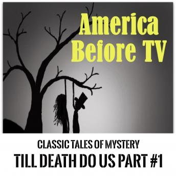 America Before TV - 'Til Death Do Us Part  #1, Classic Tales of Mystery