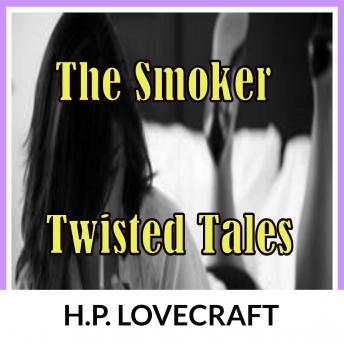 The Smoker: Twisted Tales