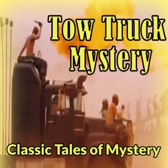 Tow-Truck Mystery, Classic Tales of Mystery