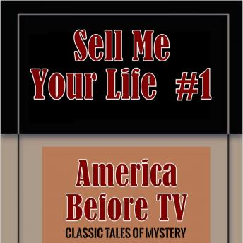 America Before TV - Sell Me Your Life  #1, Classic Tales of Mystery