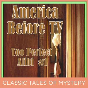 America Before TV - Too Perfect Alibi  #1, Classic Tales of Mystery