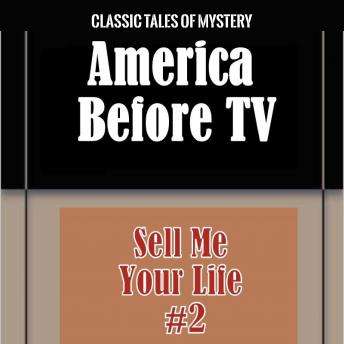 Download America Before TV - Sell Me Your Life  #2 by Classic Tales of Mystery