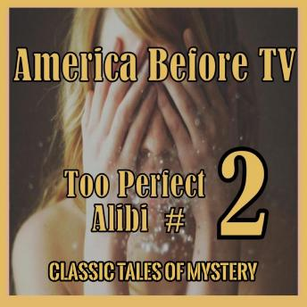 America Before TV - Too Perfect Alibi  #2, Classic Tales of Mystery