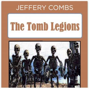 Tomb Legions, Jeffery Combs