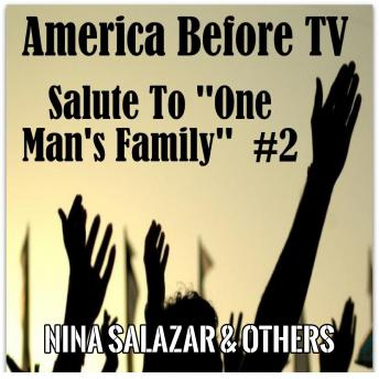 America Before TV - Salute To ''One Man's Family''  #2