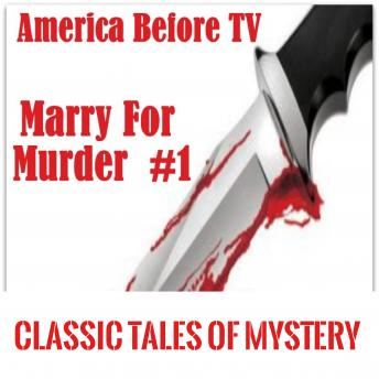 Download America Before TV - Marry For Murder  #1 by Classic Tales of Mystery