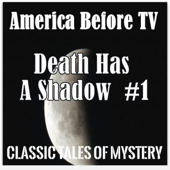 America Before TV - Death Has A Shadow  #1, Classic Tales of Mystery