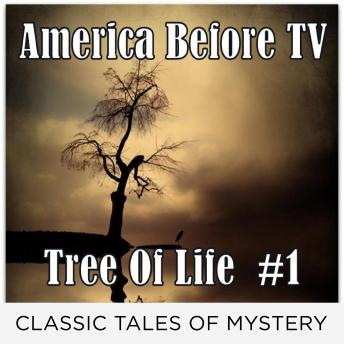 America Before TV - Tree Of Life  #1, Classic Tales of Mystery