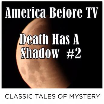 America Before TV - Death Has A Shadow  #2, Classic Tales of Mystery