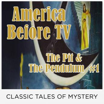 America Before TV - The Pit & The Pendulum  #1