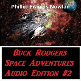 Buck Rodgers Space Adventures Audio Edition 02, Phillip Francis Nowlan