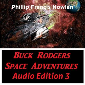 Buck Rodgers Space Adventures Audio Edition 03, Phillip Francis Nowlan