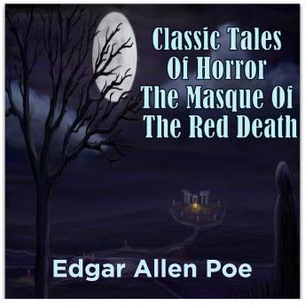 Classic Tales Of Horror The Masque Of The Red Death