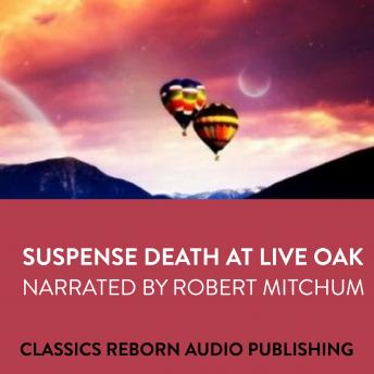 Suspense  Death at Live Oak (Narrated by Robert Mitchum), Classic Reborn Audio Publishing