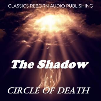 Shadow: Circle Of Death, Classic Reborn Audio Publishing