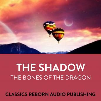 The Shadow: The Bones Of The Dragon