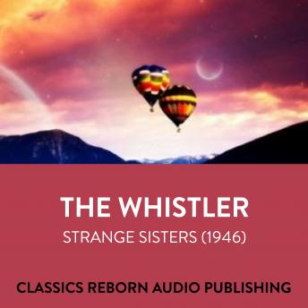 Whistler  Strange Sisters (1946), Classic Reborn Audio Publishing