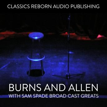 Burns And Allen  with Sam Spade Broad Cast Greats