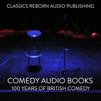 Download Comedy Audio Books   100 Years Of British Comedy by Classic Reborn Audio Publishing