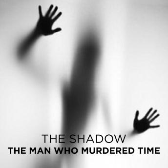 The Man Who Murdered Time