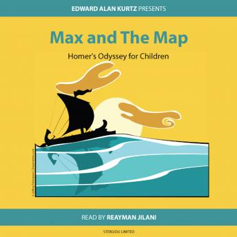 Max and the Map: Homer's Odyssey for Children, Edward Alan Kurtz