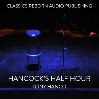Hancock's Half Hour  - Tony Hanco, Classic Reborn Audio Publishing