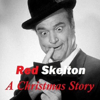 Red Skelton - A Christmas Story