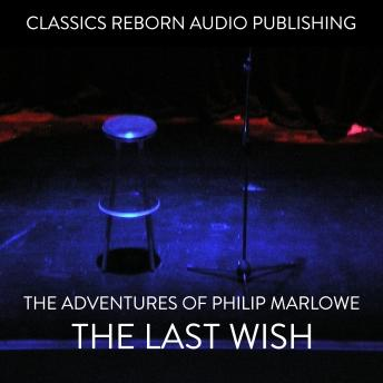 The Adventures of Philip Marlowe - The Last Wish