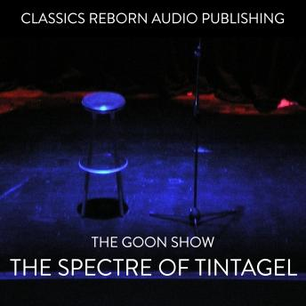Goon Show The Spectre of Tintagel, Classic Reborn Audio Publishing