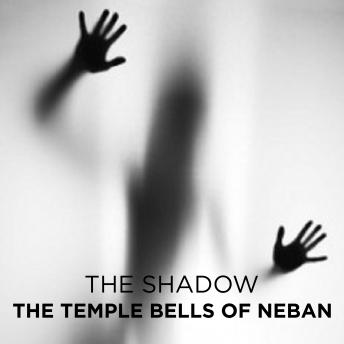 Temple Bells of Neban, The Shadow
