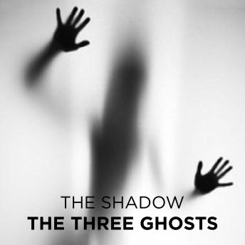 Three Ghosts, The Shadow