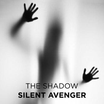 Silent Avenger, The Shadow